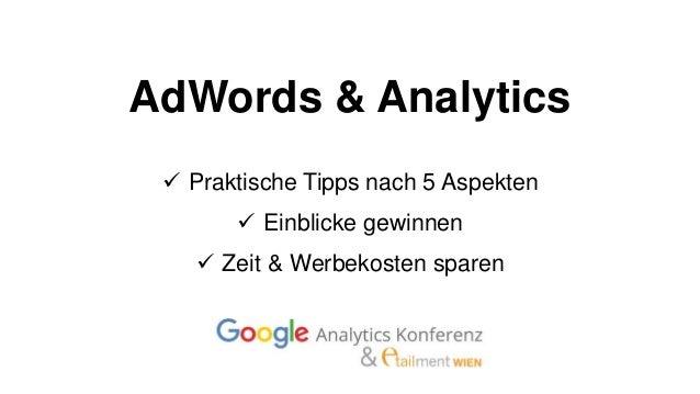 AdWords & Analytics  Praktische Tipps nach 5 Aspekten  Einblicke gewinnen  Zeit & Werbekosten sparen