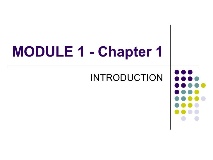 MODULE 1 - Chapter 1 INTRODUCTION
