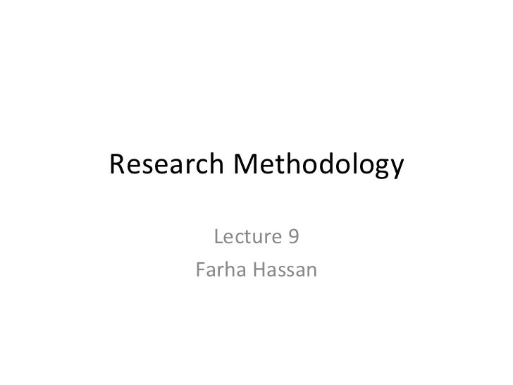 Research Methodology Lecture 9 Farha Hassan