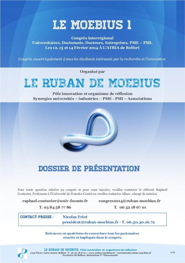 Le Moebius 1 Congrès interrégional Universitaires, Doctorants, Docteurs, Entreprises, PME – PMI. Les 12, 13 et 14 Février ...