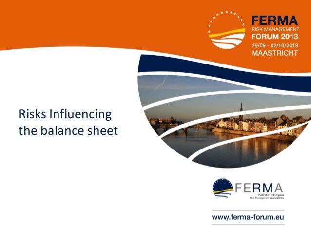 Risks Influencing the balance sheet  •1