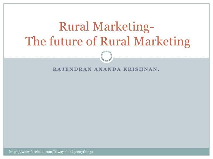 Rural Marketing Strategies, The future of rural MarketingConsumer