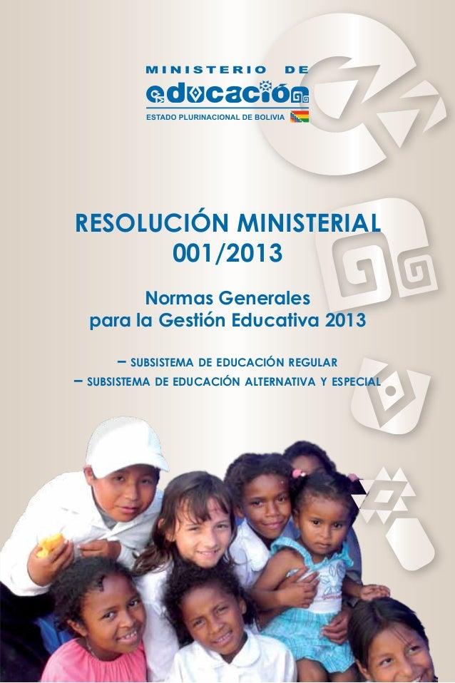 Resolución Ministerial 001/2013 Normas Generales para la Gestión Educativa 2013 – subsistema de educación regular – subsis...
