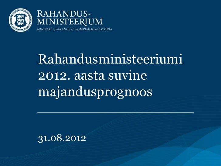 Rahandusministeeriumi suvine majandusprognoos 2012