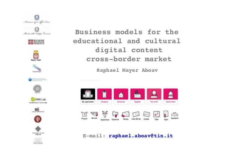 Business models for theeducational and cultural     digital content   cross-border market      Raphael Mayer Aboav  E-mail...