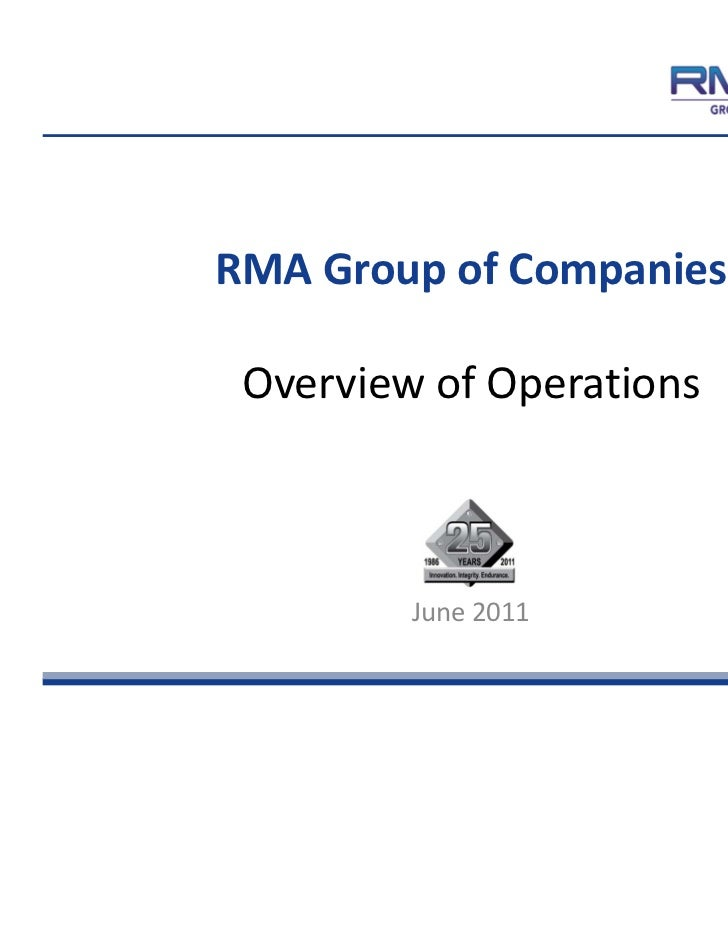 RMA Group of Companies Overview of Operations         June 2011