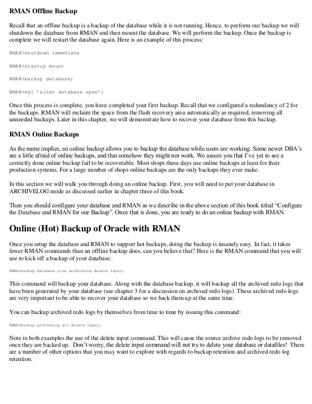 RMAN Offline Backup Recall that an offline backup is a backup of the database while it is not running. Hence, to perform o...