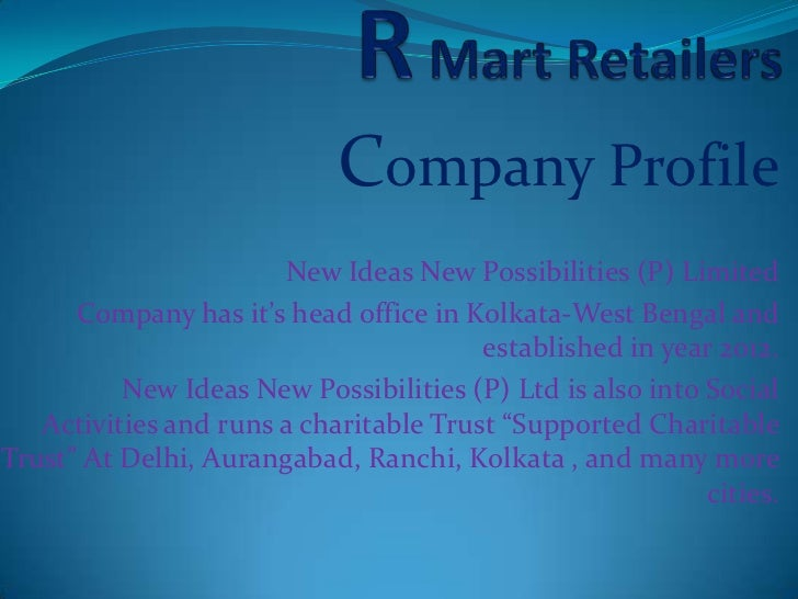 Company Profile                       New Ideas New Possibilities (P) Limited      Company has it's head office in Kolkata...