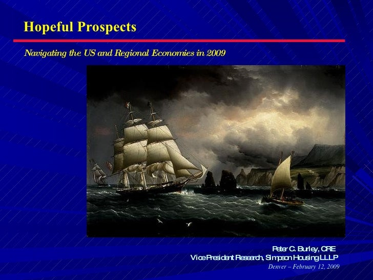 Hopeful Prospects Navigating the US and Regional Economies in 2009                                                        ...
