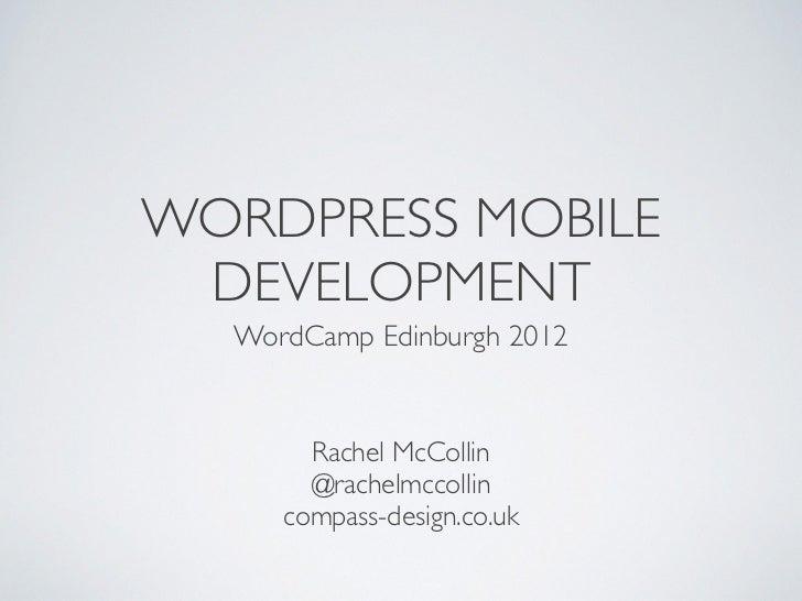 WordPress Mobile development - slides from WordCamp UK 2012