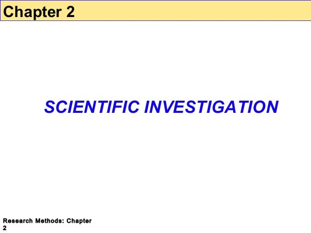 Chapter 2  SCIENTIFIC INVESTIGATION  Research Methods: Chapter 2