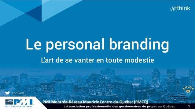 Le personal branding L'art de se vanter en toute modestie @fthink