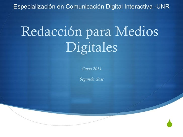 Redacción para Medios  Digitales Curso 2011 Segunda clase Especialización en Comunicación Digital Interactiva -UNR