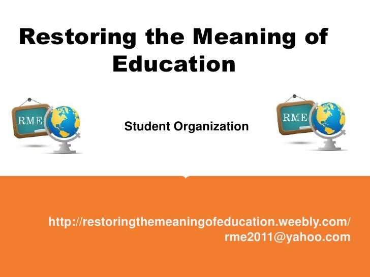 Restoring the Meaning of Education's student organization.