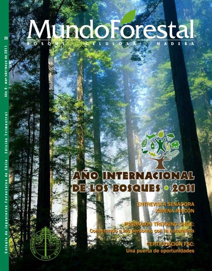 20Colegio de Ingenieros Forestales de Chile - Edición Trimestral   Año 6 - mar/abr/mayo de 2011                           ...