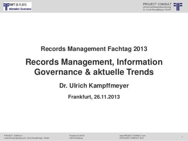 Records Management Fachtag 2013  PROJECT CONSULT  Unternehmensberatung Dr. Ulrich Kampffmeyer GmbH  www.PROJECT-CONSULT.co...