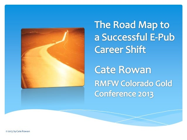 The Road Map to a Successful E-Pub Career Shift by Cate Rowan
