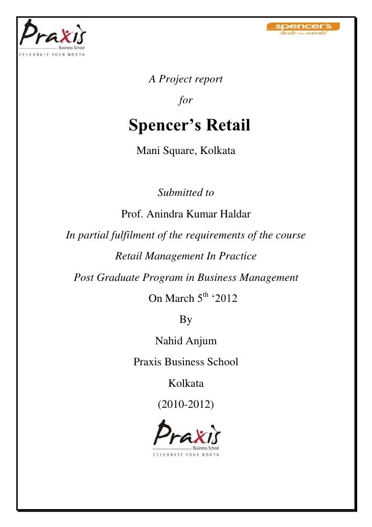A Project report                          for              Spencer's Retail                Mani Square, Kolkata           ...