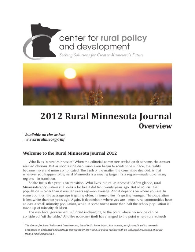 Welcome to the Rural Minnesota Journal 2012Who lives in rural Minnesota? When the editorial committee settled on this them...
