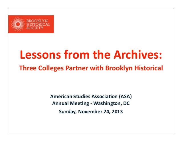 Lessons  from  the  Archives: Three  Colleges  Partner  with  Brooklyn  Historical    American  Studies  Associa5on  (ASA)...