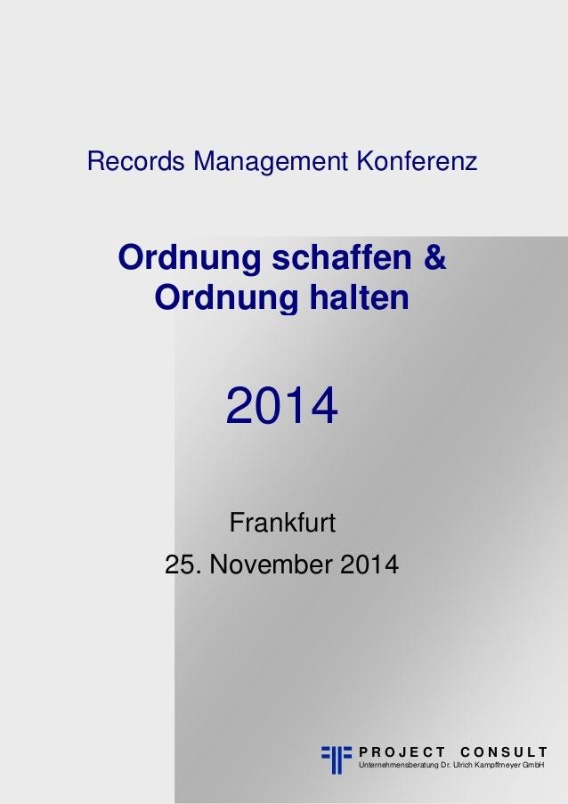 Hinweis: Buchlayout  Records Management Konferenz  Ordnung schaffen &  Ordnung halten  P R O J E C T C O N S U L T  Untern...