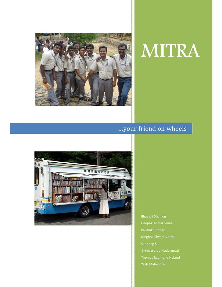MITRA   …your friend on wheels            Bhavani Shankar        Deepak Kumar Sinha        Kaushik Sridhar        Meghna S...