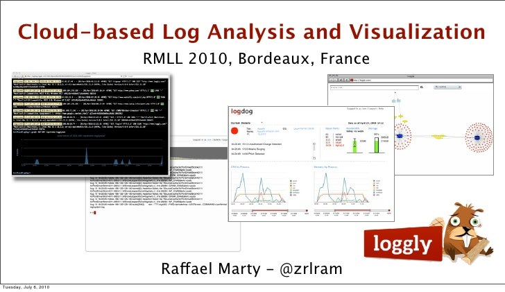 Cloud-based Log Analysis and Visualization                         RMLL 2010, Bordeaux, France                            ...