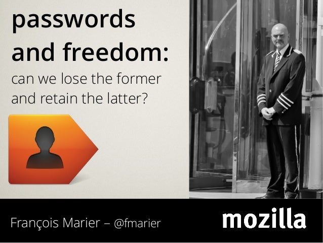 Passwords and freedom: can we lose the former and retain the latter?