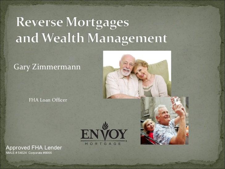 Gary Zimmermann             FHA Loan OfficerApproved FHA LenderNMLS # 54024 Corporate #6666