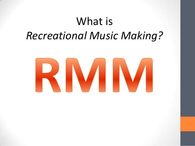 What is Recreational Music Making?