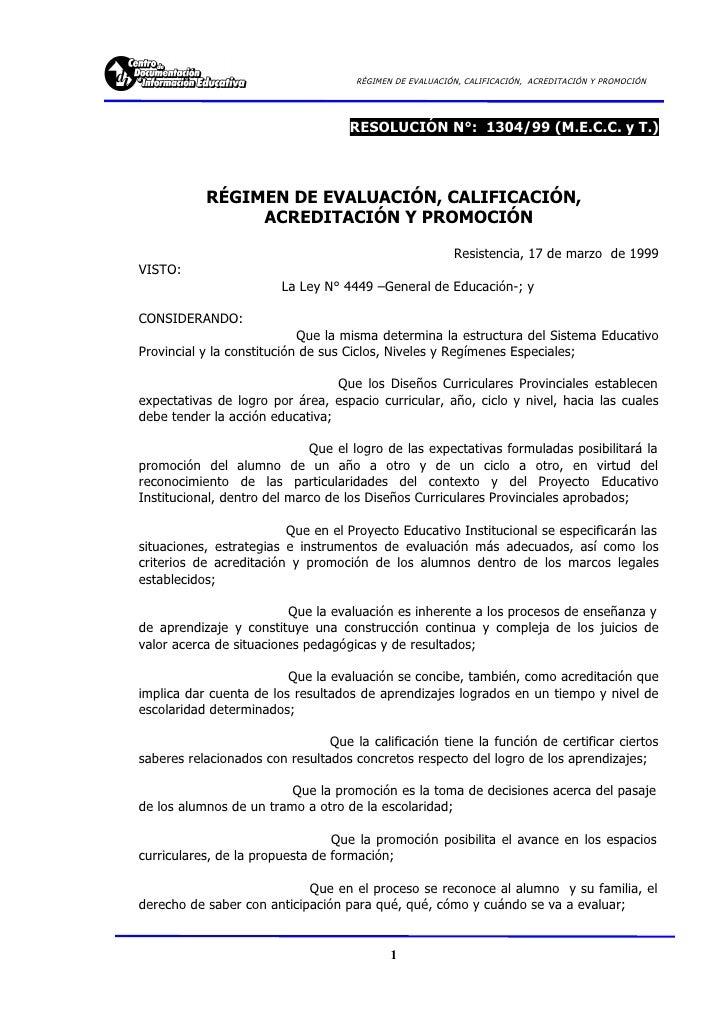 RÉGIMEN DE EVALUACIÓN, CALIFICACIÓN, ACREDITACIÓN Y PROMOCIÓN                                         RESOLUCIÓN N°: 1304/...
