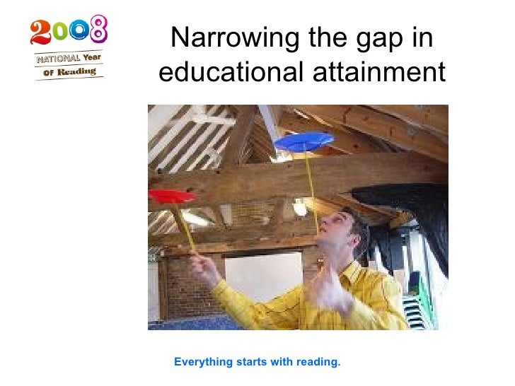 Narrowing the gap in educational attainment