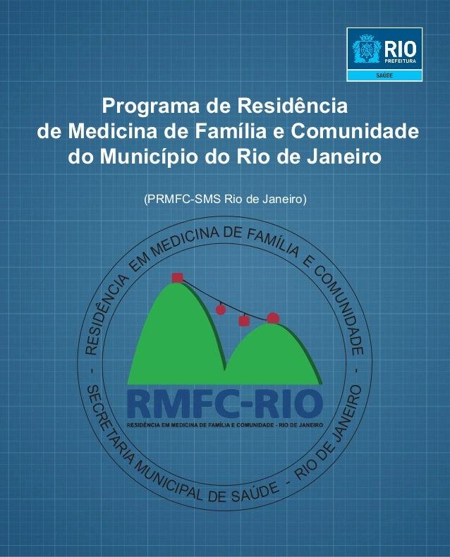 Programa de Residência de Medicina de Família e Comunidade do Município do Rio de Janeiro (PRMFC-SMS Rio de Janeiro) -RESI...