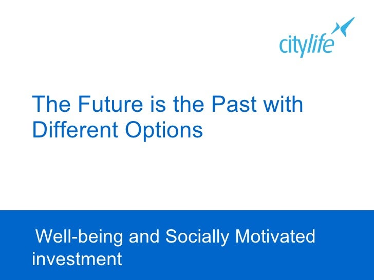 The Future is the Past with Different Options Well-being and Socially Motivated investment