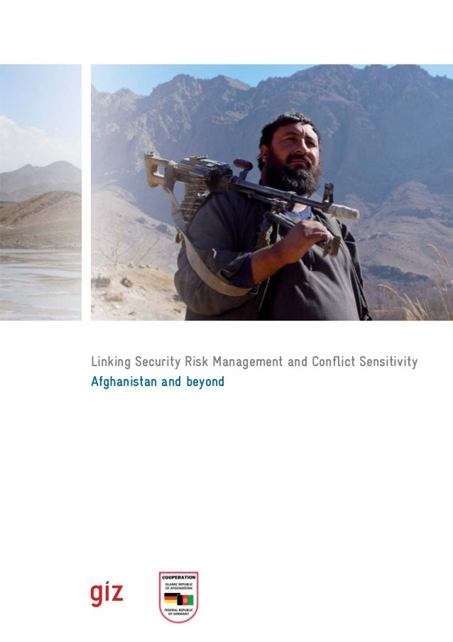 Linking Security Risk Management and Conflict Sensitivity Afghanistan and beyond