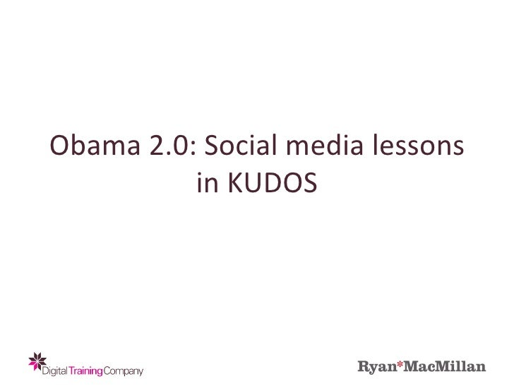 Obama 2.0: Social media lessons in KUDOS