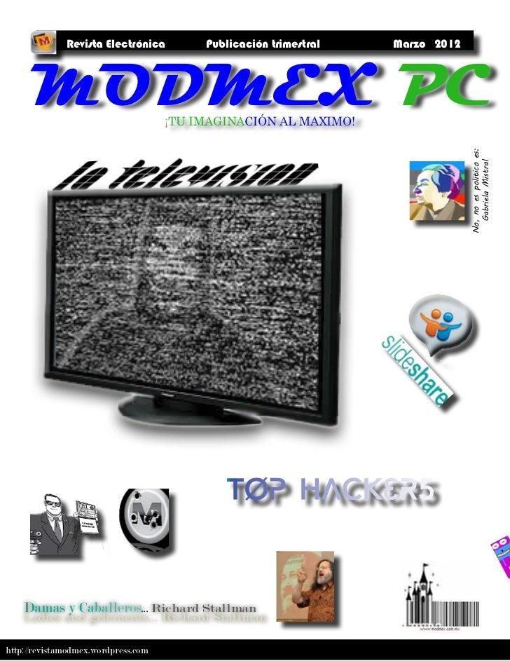 Revista Electrónica         Publicación trimestral   Marzo 2012      MODMEX PC                      ¡TU IMAGINACIÓN AL MAX...