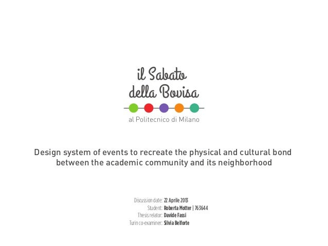 Design system of events to recreate the physical and cultural bondbetween the academic community and its neighborhoodDiscu...