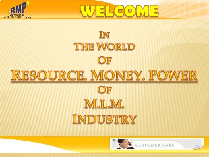 WELCOME<br />IN <br />THE WORLD<br />OF<br />RESOURCE. MONEY. POWER<br />OF<br />M.L.M.<br />INDUSTRY<br />