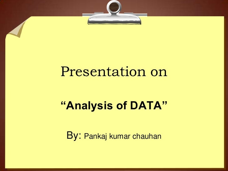 "Presentation on""Analysis of DATA""By: Pankaj kumar chauhan"