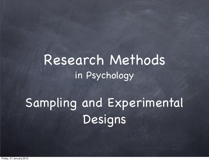 Research Methods in Psychology Sampling and Experimental Design