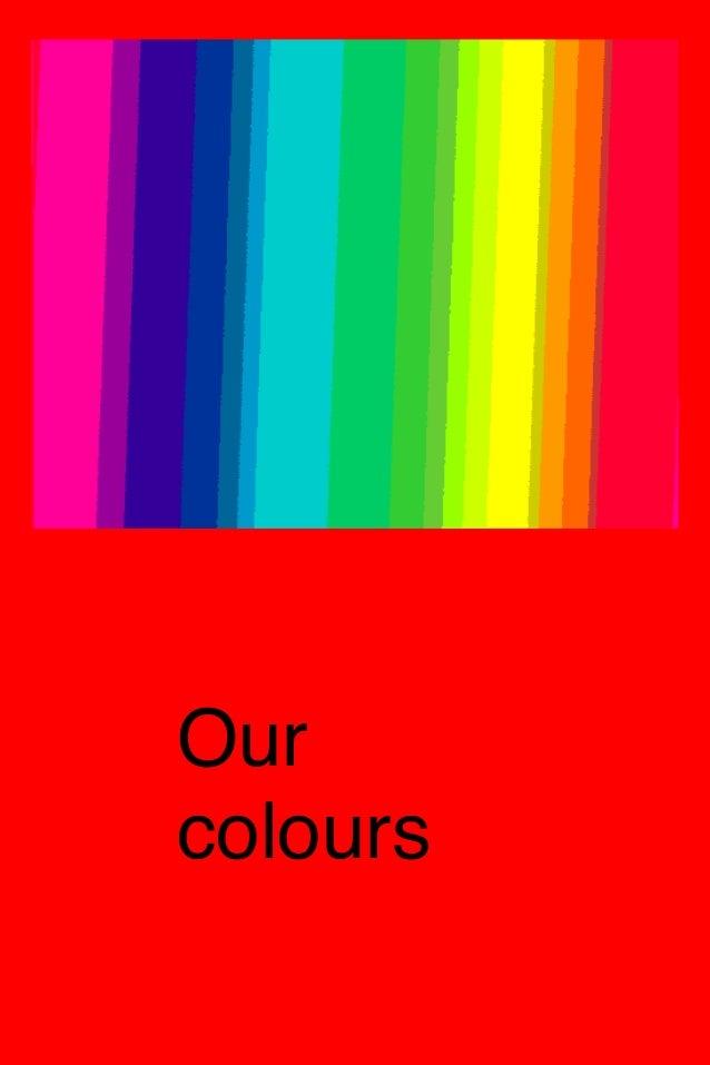 Our colours