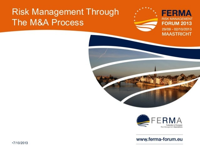 Risk Management Through The M&A Process  •7/10/2013  •1