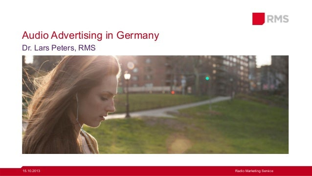 Audio Advertising in Germany Dr. Lars Peters, RMS  15.10.2013  Radio Marketing Service