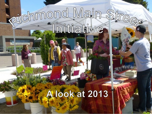 Events & Programs Promoting Downtown Richmond through Arts & Entertainment  14 Community Events, 26 Farmers' Markets, 128 ...