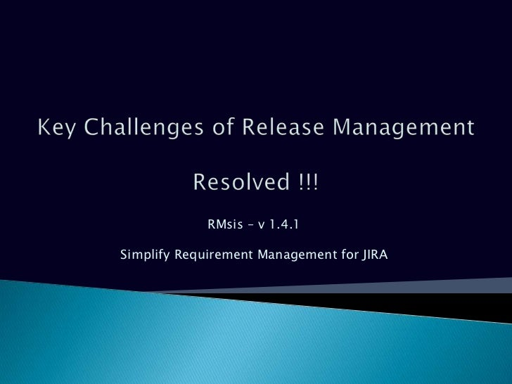 Resolving key challenges of Release Management  with RMsis