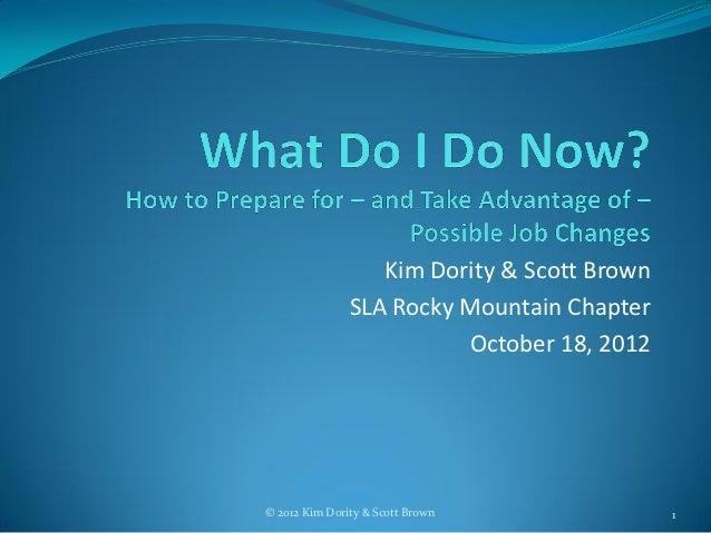 Kim Dority & Scott Brown               SLA Rocky Mountain Chapter                         October 18, 2012© 2012 Kim Dorit...