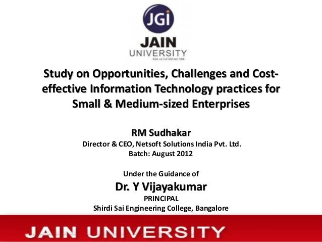 Study on Opportunities, Challenges and Cost- effective Information Technology practices for Small & Medium-sized Enterpris...