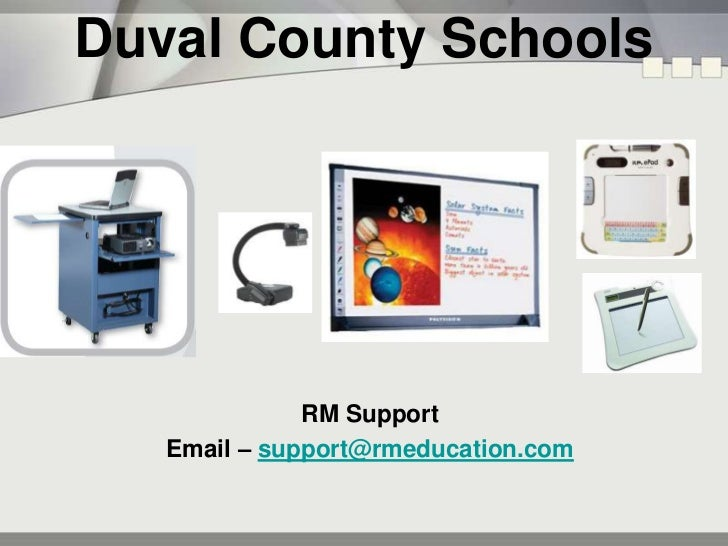 Duval County Schools<br />RM Support <br />Email – support@rmeducation.com<br />
