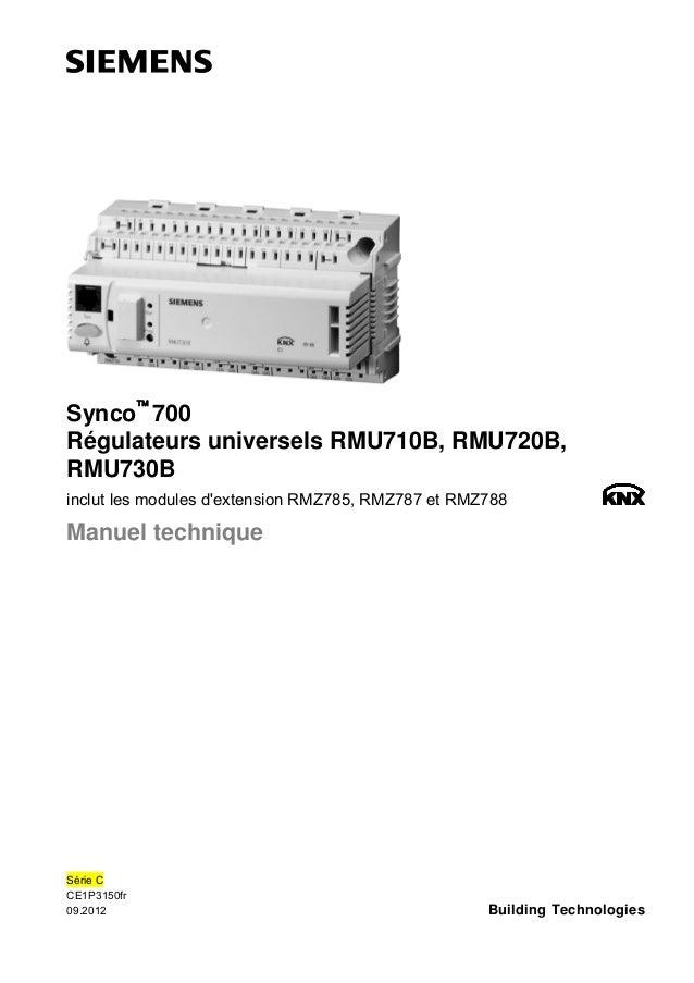 Synco™ 700 Régulateurs universels RMU710B, RMU720B, RMU730B inclut les modules d'extension RMZ785, RMZ787 et RMZ788  Manue...